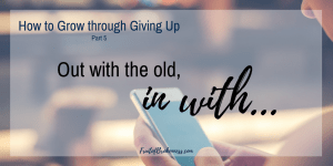 Out with the old, in with... When we fast for Lent, and give up bad habits, what will fill the space?