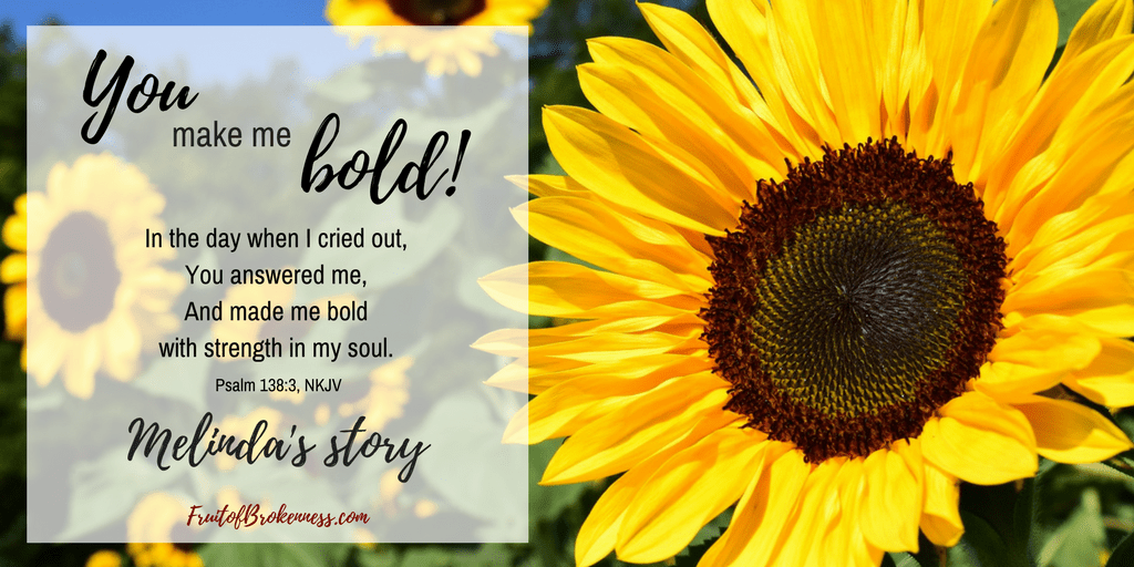 You Make Me Bold: My Unexpected Story. Sometimes bold isn't what we think it is.
