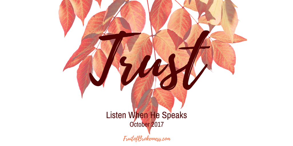 Listen When He Speaks, October 2017: Trust