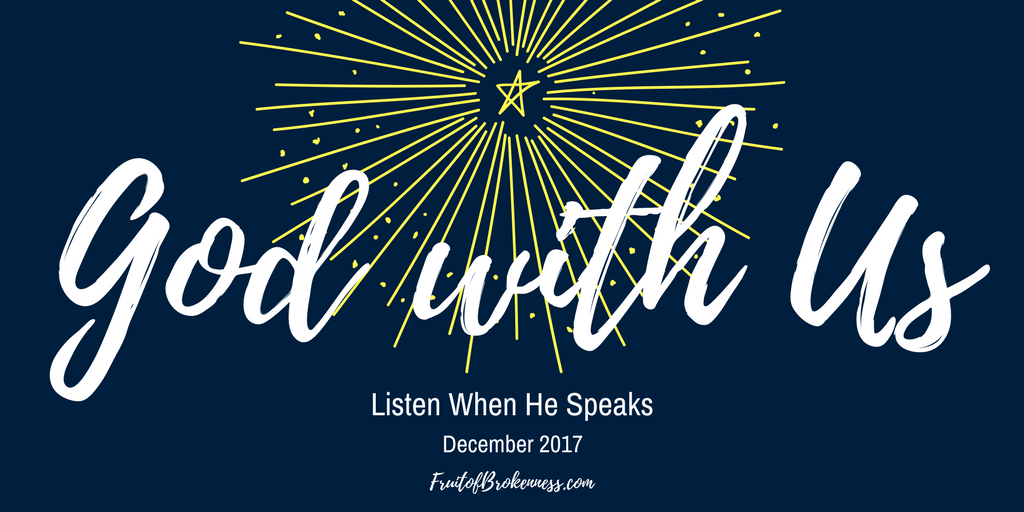 Listen When He Speaks Scripture Reading and Writing Plan, December 2017: God with Us