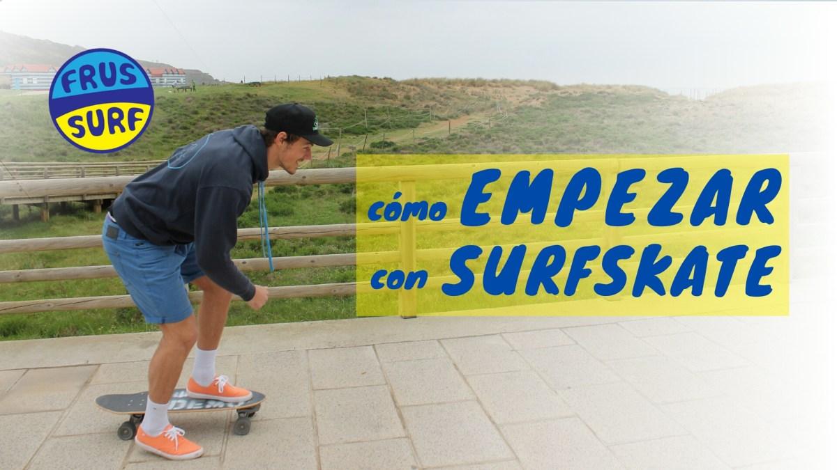 Cómo empezar a hacer SurfSkate