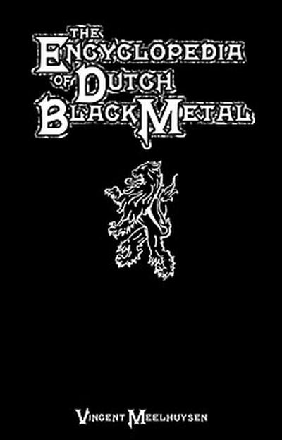 The Encyclopedia of Dutch Black Metal