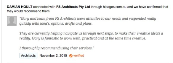 """Gary and team from FS Architects were attentive to our needs and responded really quickly with idea's, options, drafts and plans. They are currently helping navigate us through next steps, to make their creative idea's a reality. Gary is fantastic to work with, practical and at the same time creative. I thoroughly recommend using their services."""