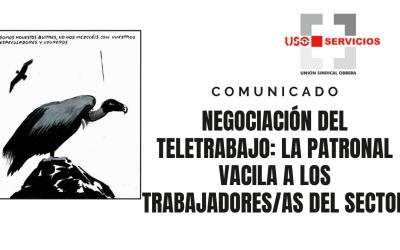 Negociación del teletrabajo, la patronal vacila a las personas trabajadoras del sector