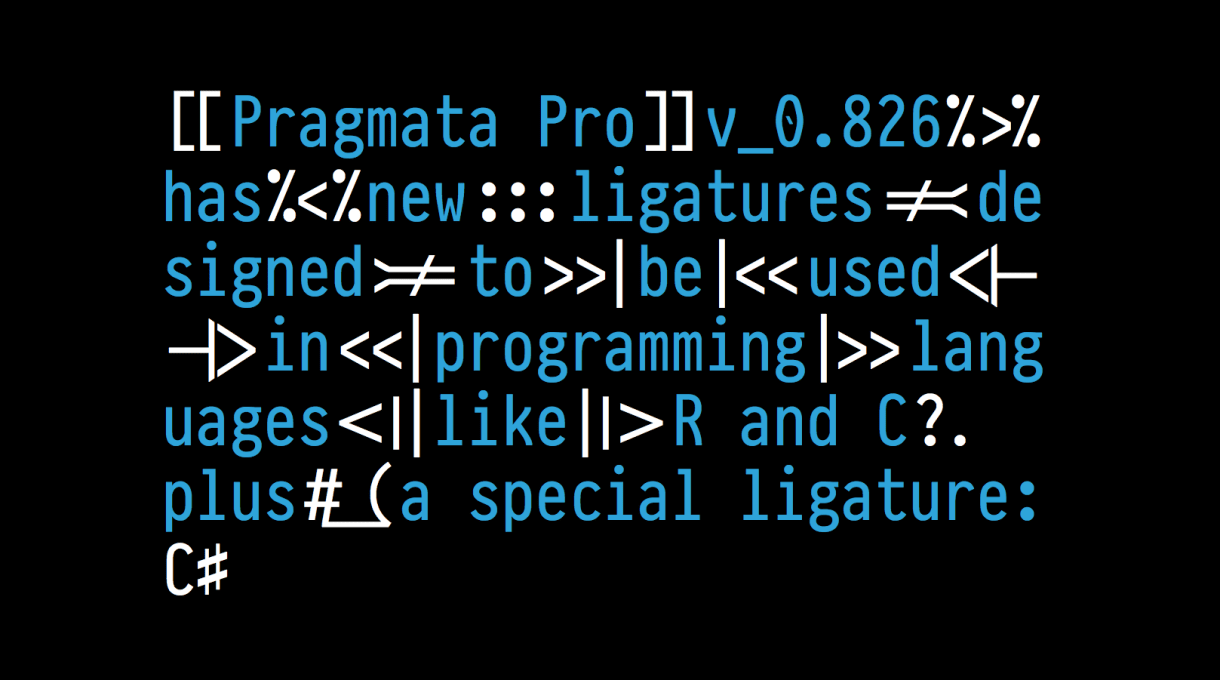 PragmataPro 0.826 new ligatures