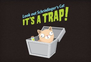 Look-Out-Schroedingers-Cat-Its-a-Trap