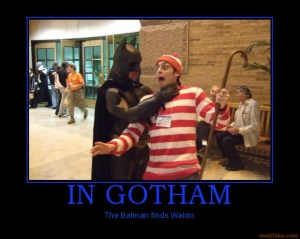 in-gotham-batman-waldo-demotivational-poster-1266106895