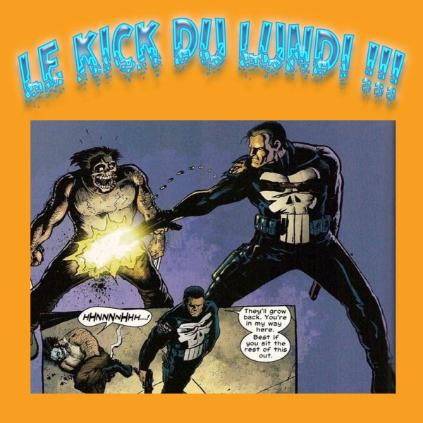kick du lundi_punisher_wolverine