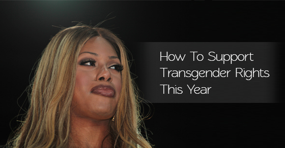 4 Ways You Can Support Transgender Rights In 2016 | FTM ...