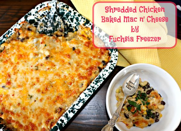 Shredded Chicken Baked Mac n' Cheese