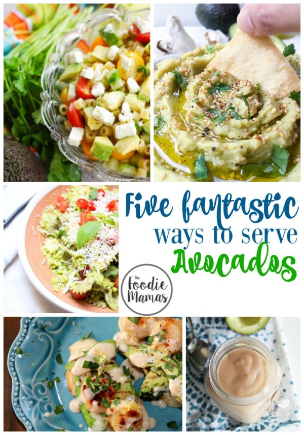 Five Fantastic ways to serve Avocados! Brought to you by the #FoodieMamas