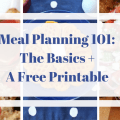 Meal Planning 101: The Basics plus a free printable