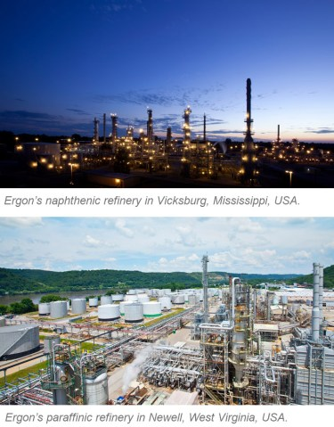 Ergon's Naphthenic Refinery in Vicksburg Miss. and Paraffinic Refinery in Newell WV