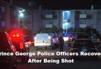 Prince George Police Officers Shot