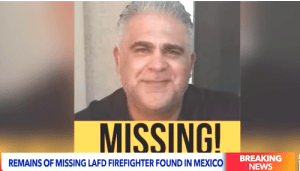 Remains of Missing LAFD Firefighter Frank Aguilar Found in Mexico