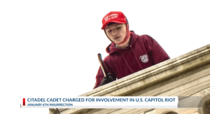 Citadel Military Cadet Arrested For Alleged Involvement in Capitol Riot
