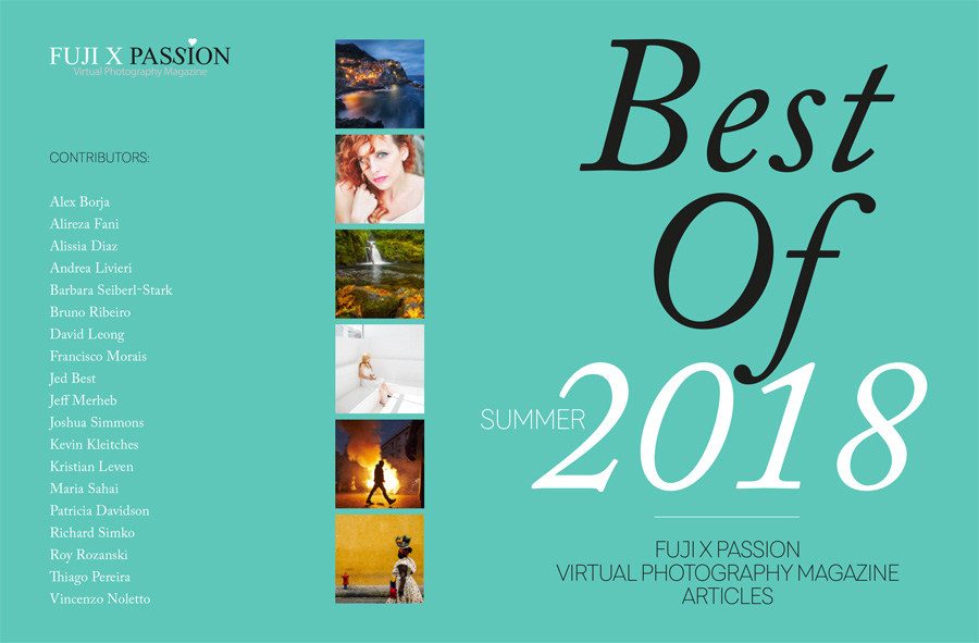 """Best Of"" Fuji X Passion Virtual Photography Magazine - a Special Edition for the Summer 2018!"