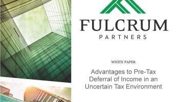 Fulcrum Partners Releases White Paper on Pre-Tax Income Deferral