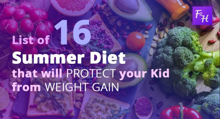 List of 16 summer diet that will protect your Kid from Weight gain
