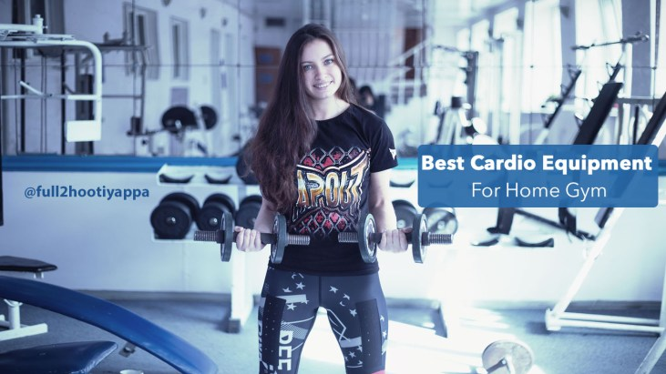 Best Cardio Equipment For Home Gym 2019
