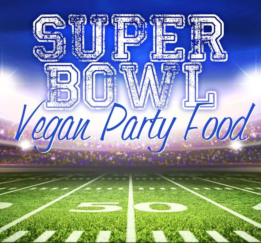 vegan part food for super bowl