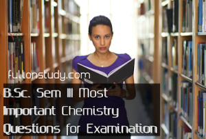 BSc Semester III most important questions in chemistry