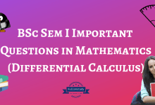 BSc Sem I Important Questions in Mathematics (Differential Calculus)