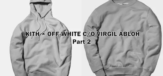 KITH × OFF-WHITE C/O VIRGIL ABLOH コラボ第2弾リリースが発表 (キス オフホワイト)