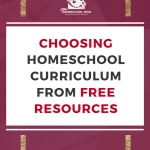 Choosing Homeschool Curriculum from Free Resources