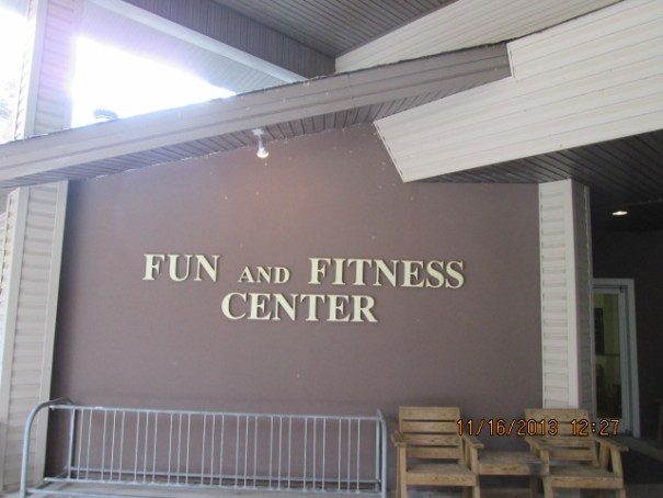 We went to the Fun and fitness Center to see what all was there.
