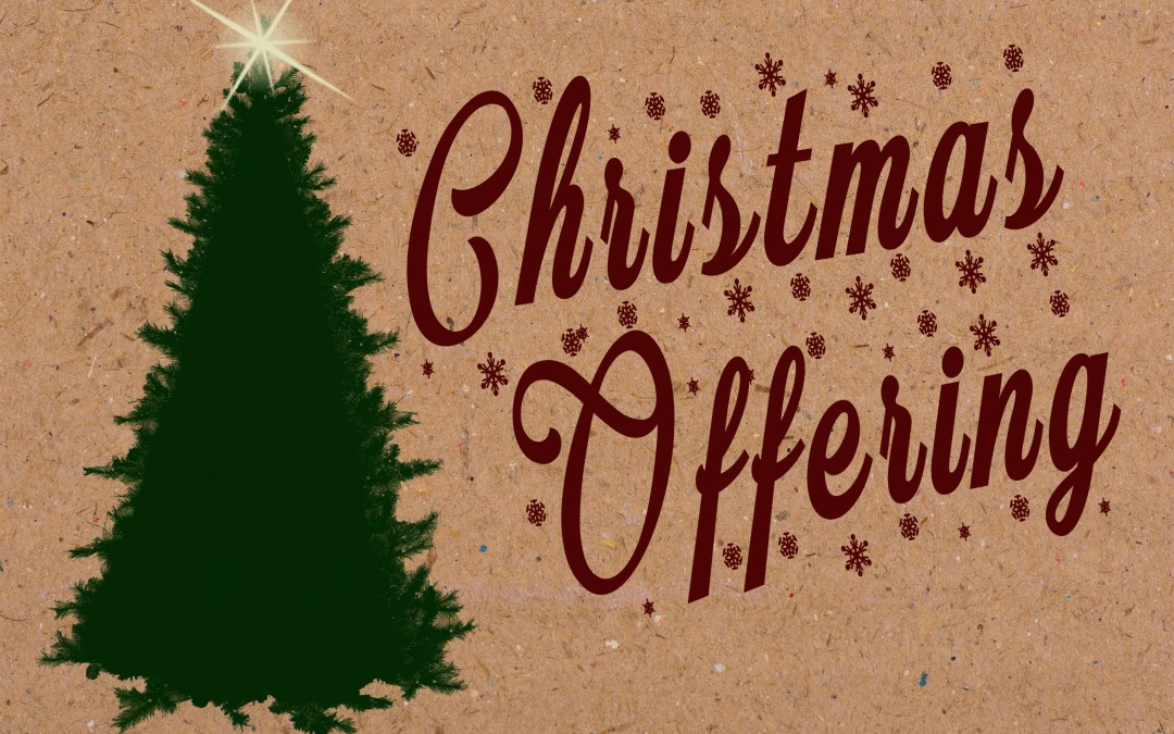 Christmas Offering Recipients Selected