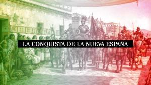 La conquista de la nueva España