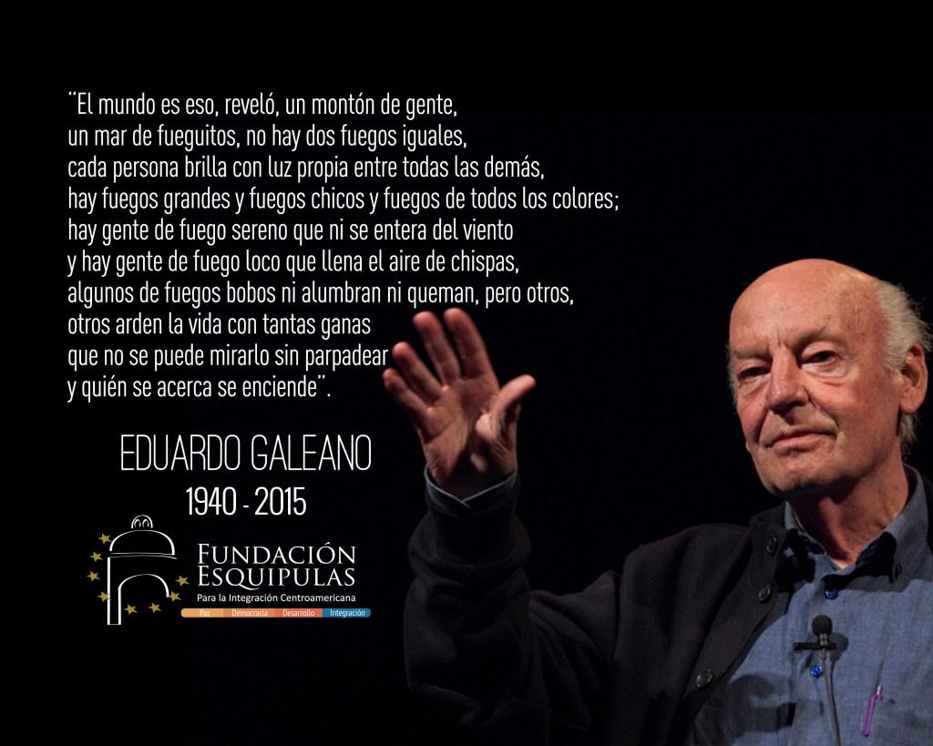 Nota Eduardo Galeano - Fundacion Esquipulas