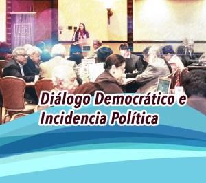 Diálogo Democrático e Incidencia Política