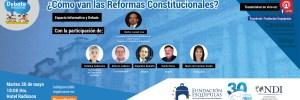 Debate Nacional ¿Cómo van las Reformas Constitucionales?