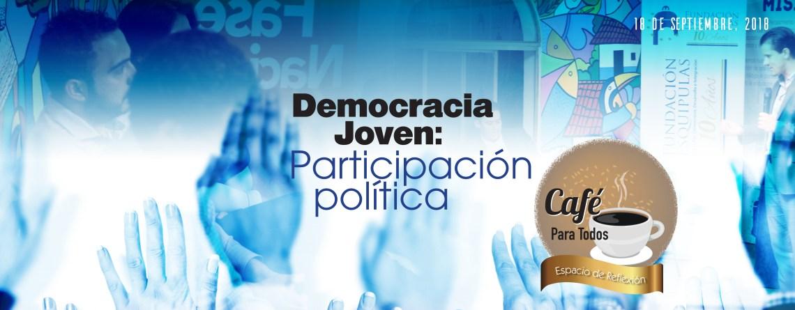 """Café para Todos """"Democracia Joven: Participación política de la juventud en Guatemala"""""""
