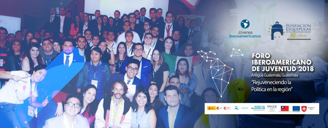 """Foro Iberoamericano de Juventud 2018 –FIJ2018-  """"Rejuveneciendo la política en la región"""""""