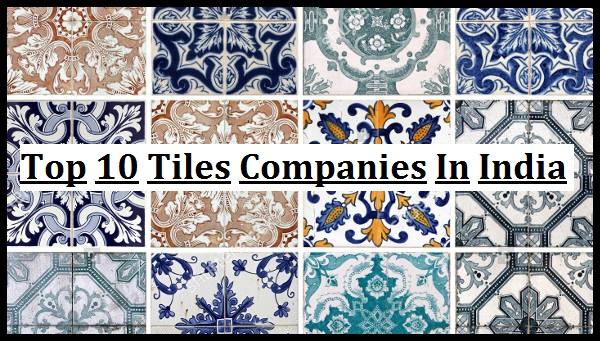top 10 tiles companies in india