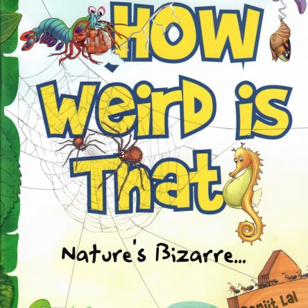 HOW WEIRD IS THAT: NATURE'S BIZARRE