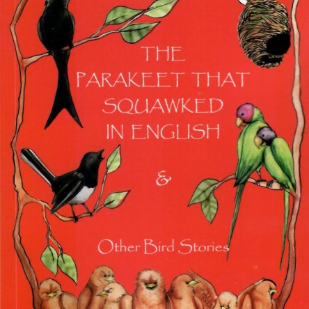 THE PARAKEET THAT SQUAWKED IN ENGLISH & OTHER BIRD STORIES