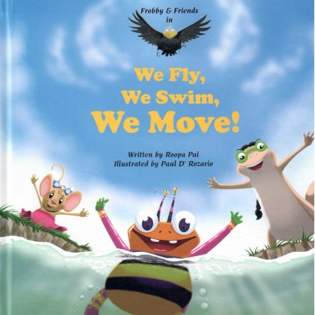 FROBBY & FRIENDS IN WE FLY, WE SWIM, WE MOVE!