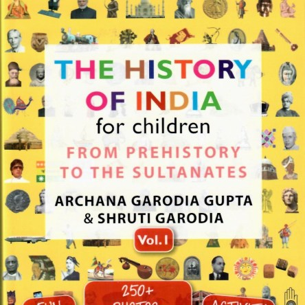 THE HISTORY OF INDIA FOR CHILDREN – VOL 1: FROM PREHISTORY TO THE SULTANATES