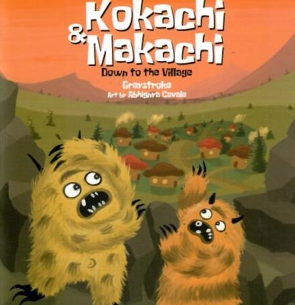 KOKACHI & MAKACHI: DOWN TO THE VILLAGE