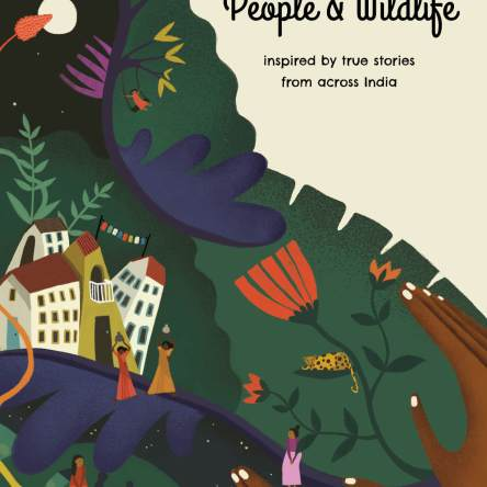 PEOPLE & WILDLIFE: INSPIRED BY TRUE STORIES FROM ACROSS INDIA