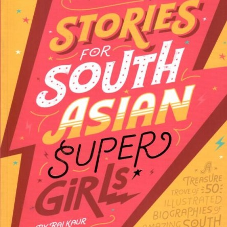 STORIES FOR SOUTH ASIAN SUPER GIRLS
