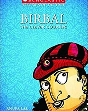 WISE MEN OF THE EAST – BIRBAL THE CLEVER COURTIER
