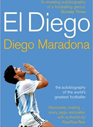 EL DIEGO – THE AUTOBIOGRAPHY OF THE WORLD'S GREATEST FOOTBALLER