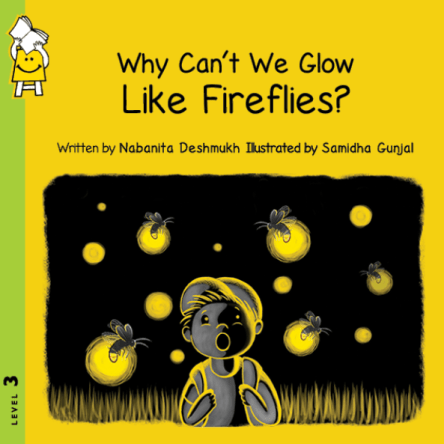 WHY CAN'T WE GLOW LIKE FIREFLIES?