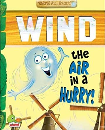 KNOW ALL ABOUT WIND – THE AIR IN A HURRY!