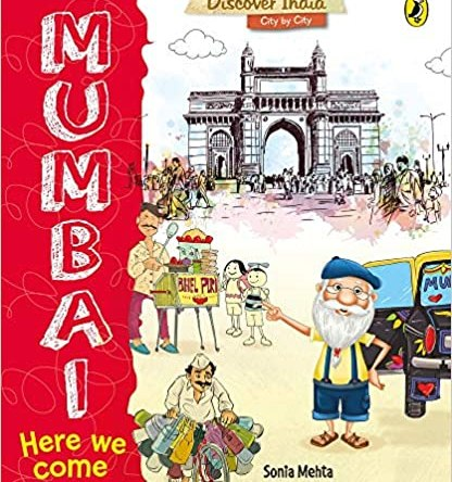 DISCOVER INDIA CITY BY CITY: MUMBAI, HERE WE COME